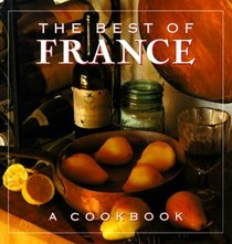The Best of France: A Cookbook