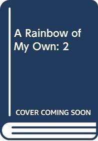 A Rainbow of My Own: 2