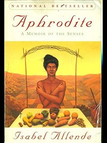 Aphrodite: Recipes, Stories and Other Aphrodisiacs
