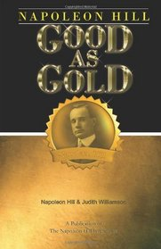 Napoleon Hill: Good as Gold