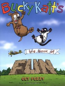 Bucky Katt's Big Book Of Fun : A Get Fuzzy Treasury (Get Fuzzy)