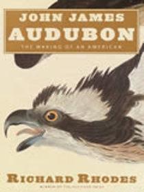 John James Audubon - The Making of an American