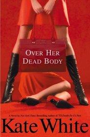 Over Her Dead Body (Bailey Weggins, Bk 4)
