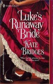 Luke's Runaway Bride (Harlequin Historical, No 626)
