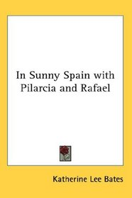 In Sunny Spain with Pilarcia and Rafael