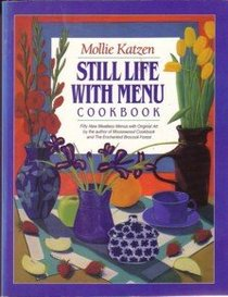 Still Life with Menu: Fifty New Meatless Menus with Original Art