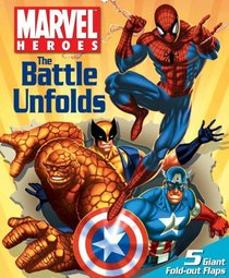 Marvel Heroes the Battle Unfolds Fold-Out Flap Book (Marvel Heroes)