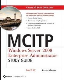 MCITP: Windows Server 2008 Enterprise Administrator Study Guide: (Exam 70-647) (Administrator Study Guide)