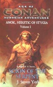 Scion of the Serpent : Anok, Heretic of Stygia Volume I (Age of the Conan Hyborian Adventures)