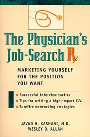 The Physician's Job-Search Rx: Marketing Yourself for the Position You Want