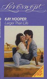 Larger Than Life (Loveswept)