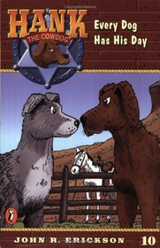 Every Dog Has His Day (Hank the Cowdog, Bk 10)