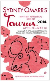 Sydney Omarr's Day-By-Day Astrological Guide for the Year 2014: Taurus (Sydney Omarr's Day By Day Astrological Guide for Taurus)