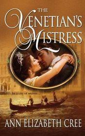 The Venetian's Mistress (Harlequin Historical, No 796)