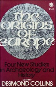 Origins of Europe Four New Studies In Archeology