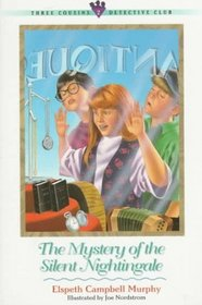 The Mystery of the Silent Nightingale (Three Cousins Detective Club, Bk 2)