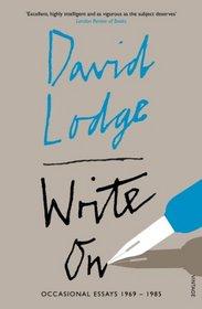 Write on: Occasional Essays. David Lodge