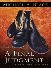 A Final Judgment (Ron Shade, Bk 3)