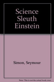 Science Sleuth Einstein