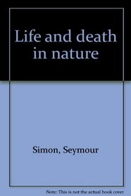 Life and death in nature