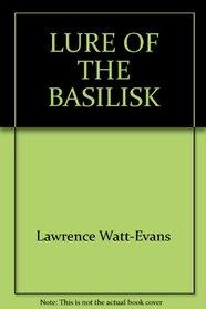 Lure of the Basilisk