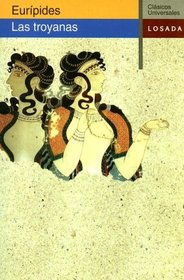 Euripides: Las Troyanas (Clasicos Universales (Losada)) (Spanish Edition)