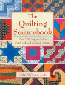 The Quilting Sourcebook: Over 200 Easy-to-Follow Patchwork and Quilting Patterns