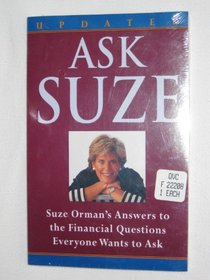 Ask Suze: Suze Orman's Answers to the Financial Questions Everyone Wants to Ask (Updated Edition)