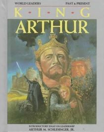 King Arthur (World Leaders Past Present)