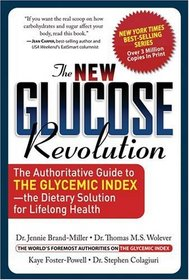The New Glucose Revolution: The Authoritative Guide to the Glycemic Index--the Dietary Solution for Lifelong Health