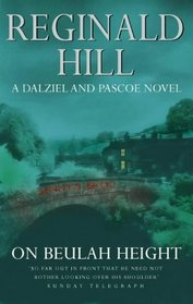 ON BEULAH HEIGHT: A DALZIEL AND PASCOE NOVEL.