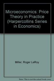Microeconomics: Price Theory in Practice (Harpercollins Series in Economics)
