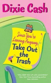 Since You're Leaving Anyway, Take Out the Trash (Domestic Equalizers, Bk 1)