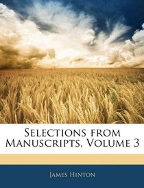 Selections from Manuscripts, Volume 3