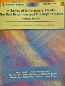 A Series of Unfortunate Events: The Bad Beginning and the Reptile Room, Student Packet Grades 5-6