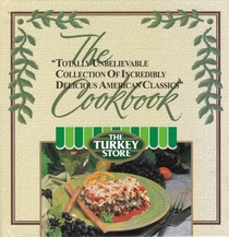 The Totally Unbelievable Collection of Incredibly Delicious American Classics Cookbook