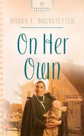 On Her Own (Brides of Webster County, Bk 2) (Heartsong Presents, No 646)