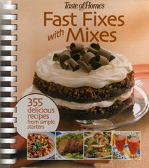 Fast Fixes with Mixes (355 Delicious Recipes from Simple Starters, Suggested retail: $24.95)