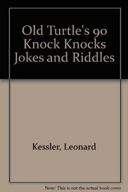 Old Turtle's 90 Knock Knocks Jokes and Riddles