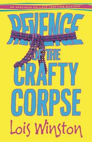 Revenge of the Crafty Corpse (Anastasia Pollack Crafting Mystery, Bk 3)