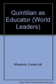 Quintilian as Educator (World Leaders)