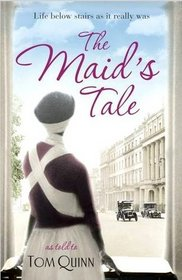 The Maid's Tale:  Life Below Stairs as it Really Was