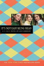 It's Not Easy Being Mean (Clique, Bk 7)