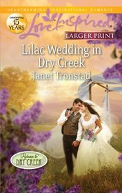 Lilac Wedding in Dry Creek (Love Inspired, No 691) (Larger Print)