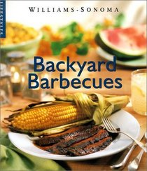 Backyard Barbecue (Williams-Sonoma Lifestyles)