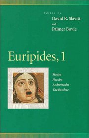 Euripides, 1: Medea, Hecuba, Andromache, the Bacchae (Penn Greek Drama Series) (Penn Greek Drama Series)