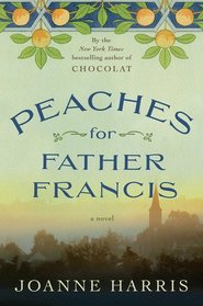 Peaches for Father Francis (Chocolat, Bk 3)