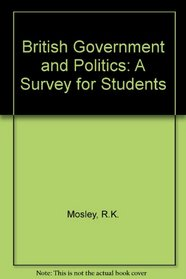 British Government and Politics: A Survey for Students