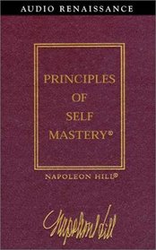 The Law of Success, Volume I : Principles of Self-Mastery