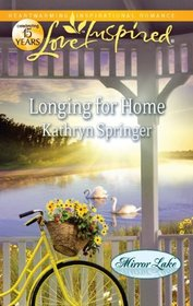 Longing for Home (Mirror Lake, Bk 4) (Love Inspired, No 680)